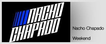 Nacho Chapado Weekend